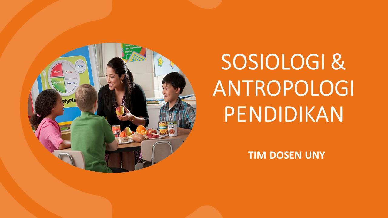 Sosiologi dan Antropologi Pendidikan [2021 Gasal]
