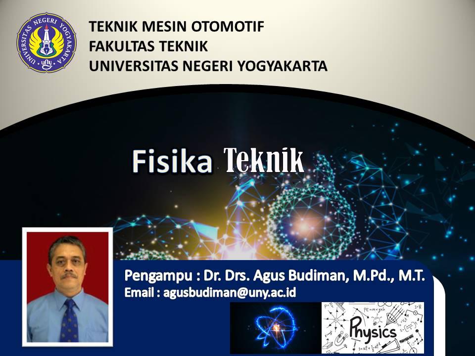 Fisika Teknik S1 PTO C 2021 (Dr. Agus Budiman, M.Pd., M.T.)