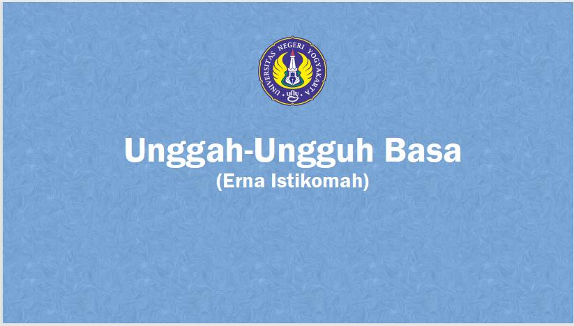Unggah-Ungguh Basa  (Erna Istikomah)