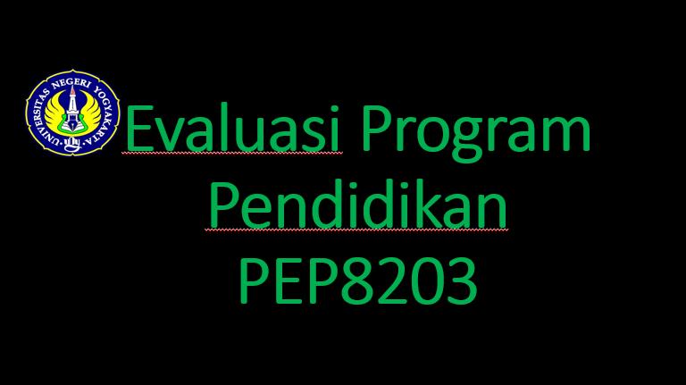 Evaluasi Program Pendidikan-PEP 8203