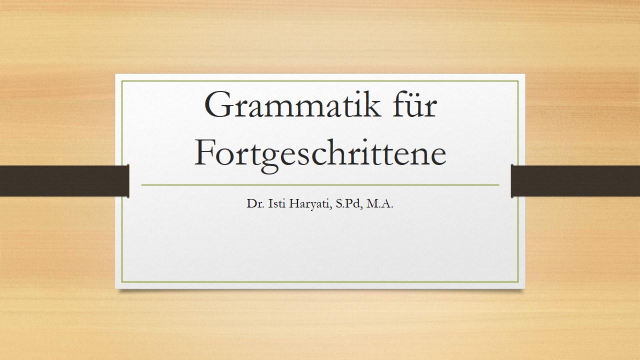 Grammatik für  Fortgeschrittene