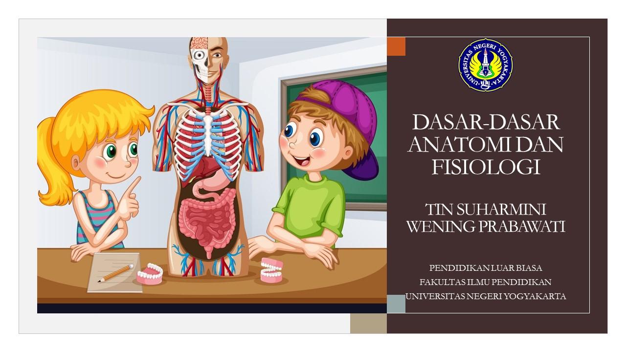 Dasar-dasar Anatomi dan Fisiologi