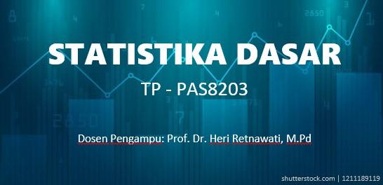 Statistika Dasar - Teknologi Pendidikan S2 - Heri Retnawati