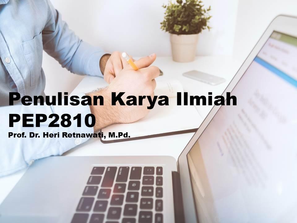 Penulisan Karya Ilmiah PEP S2 - Prof. Dr. Heri Retnawati, M.Pd.