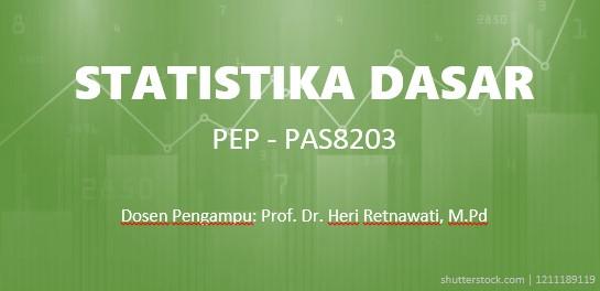 Statistika Dasar - PEP S2 - Heri Retnawati