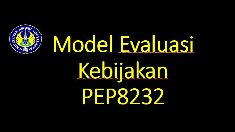 Model Evaluasi Kebijakan-PEP 8232
